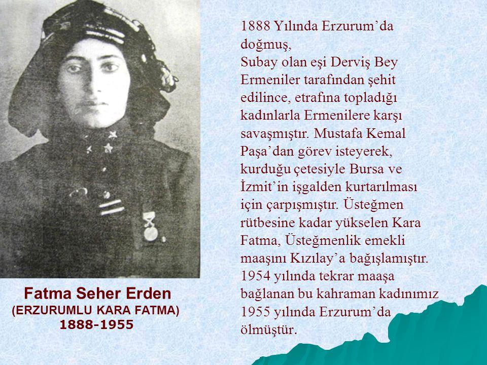 1888 Yılında Erzurum'da doğmuş,