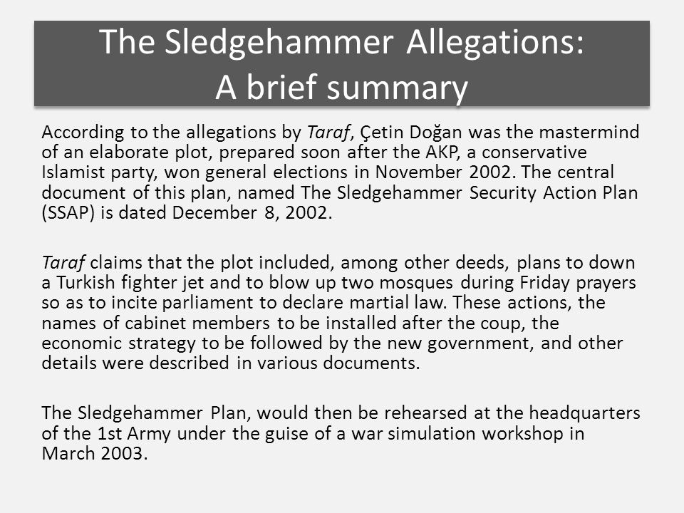 The Sledgehammer Allegations: A brief summary