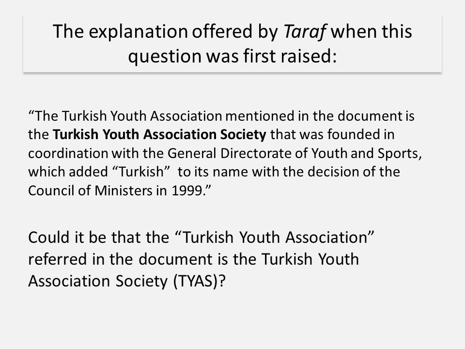 The explanation offered by Taraf when this question was first raised: