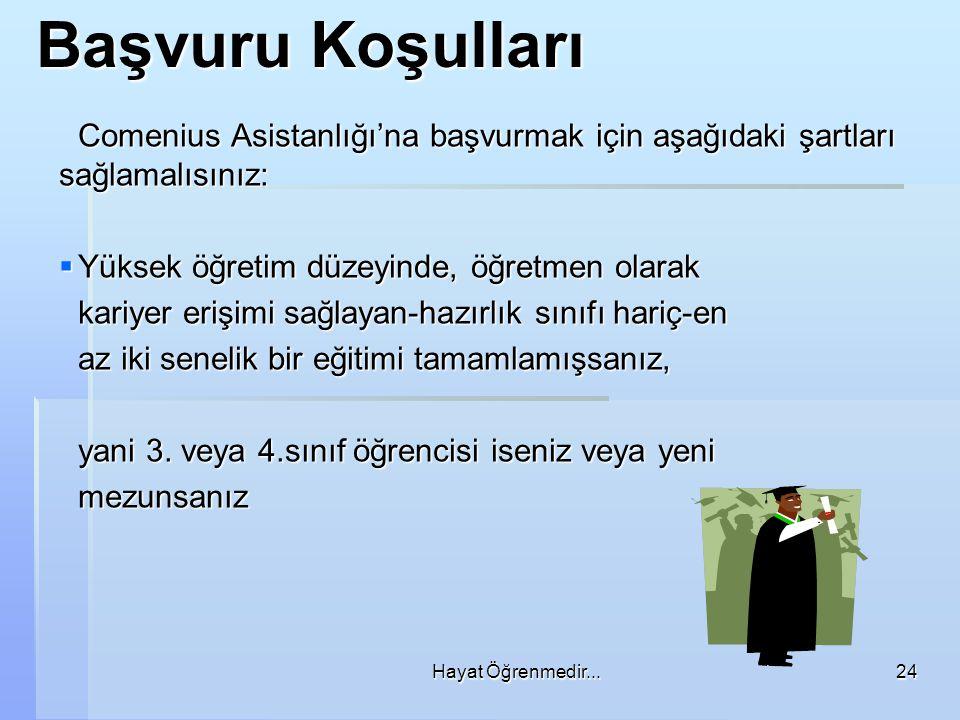 Başvuru Koşulları Comenius Asistanlığı'na başvurmak için aşağıdaki şartları sağlamalısınız: Yüksek öğretim düzeyinde, öğretmen olarak.