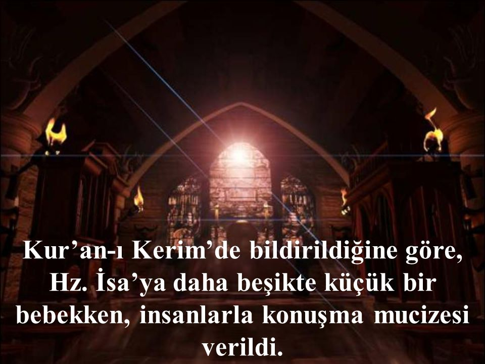 Kur'an-ı Kerim'de bildirildiğine göre, Hz