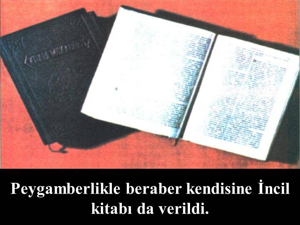Peygamberlikle beraber kendisine İncil kitabı da verildi.