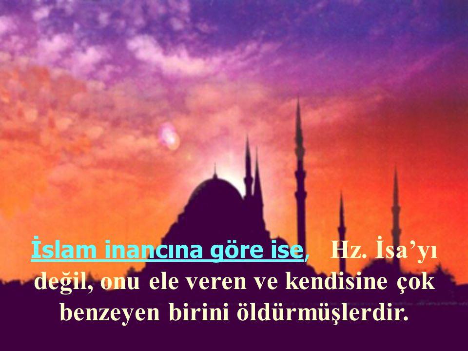 İslam inancına göre ise, Hz