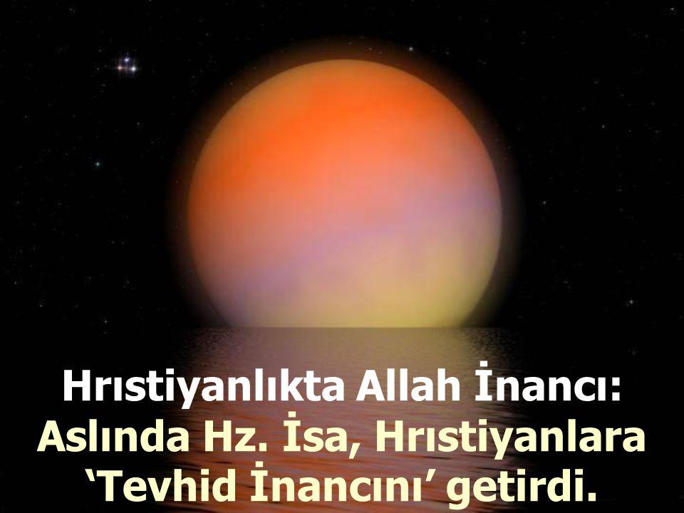 Hrıstiyanlıkta Allah İnancı: Aslında Hz