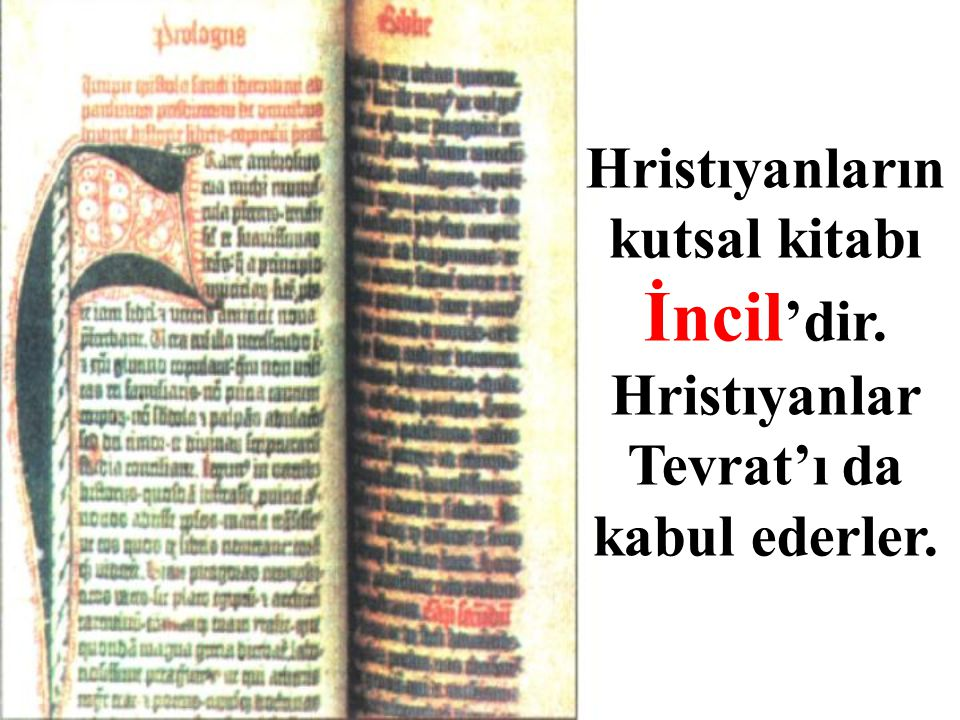 Hristıyanların kutsal kitabı İncil'dir