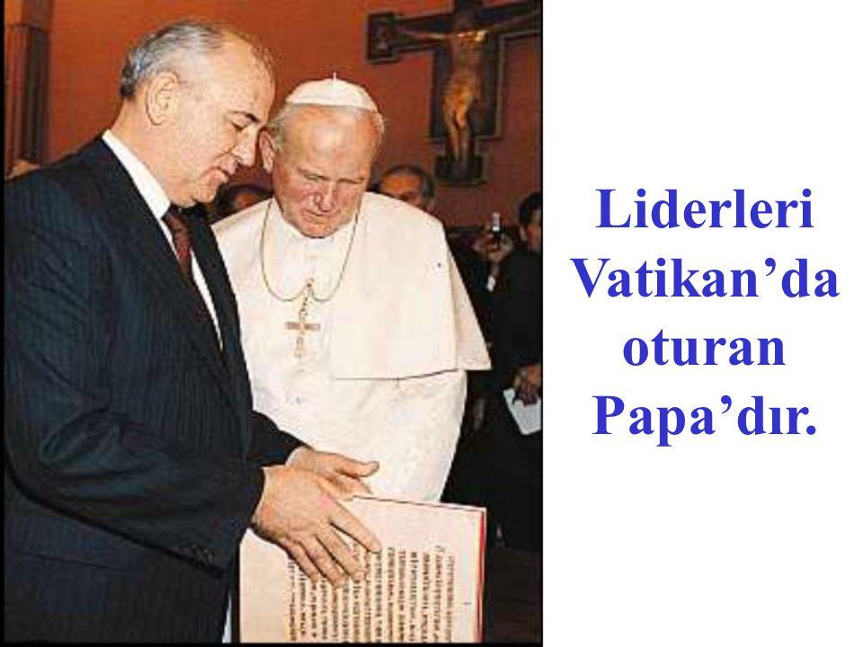 Liderleri Vatikan'da oturan Papa'dır.