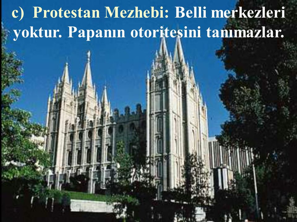 c) Protestan Mezhebi: Belli merkezleri yoktur