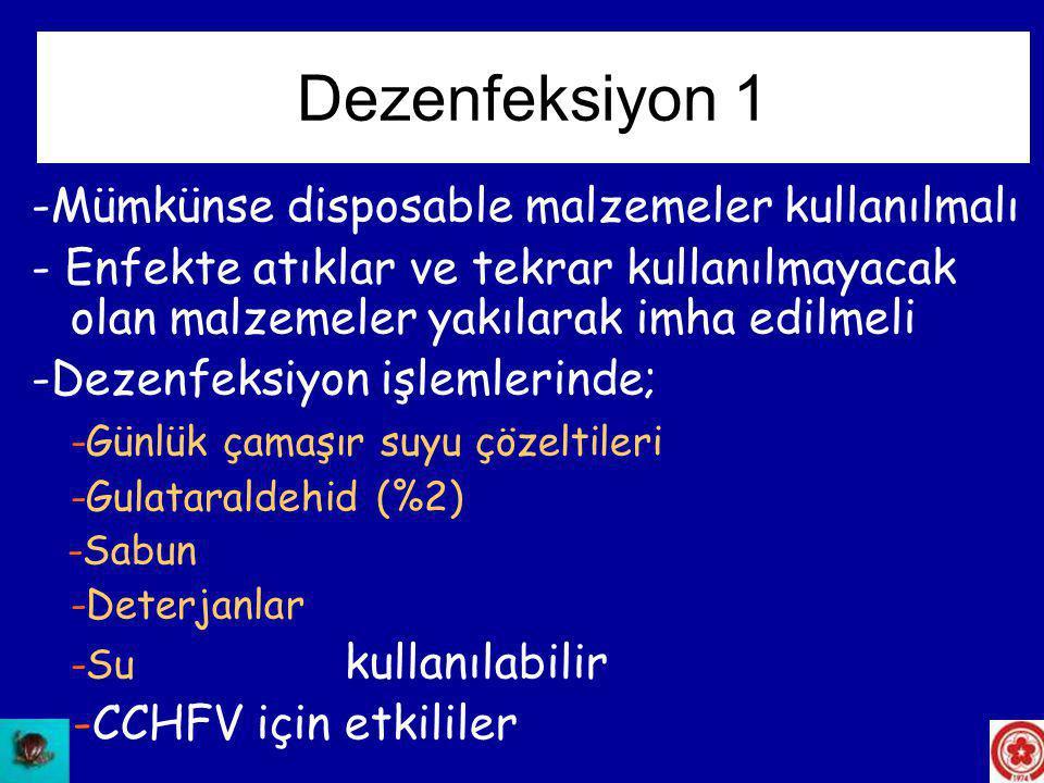 Dezenfeksiyon 1 -Mümkünse disposable malzemeler kullanılmalı