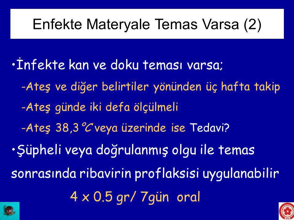 Enfekte Materyale Temas Varsa (2)
