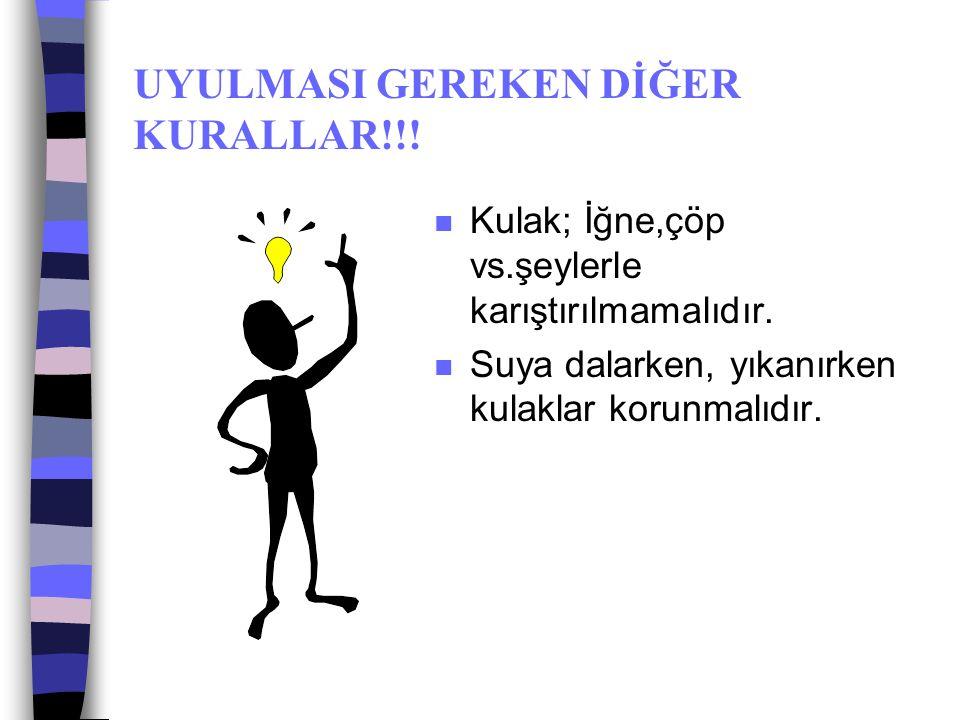 UYULMASI GEREKEN DİĞER KURALLAR!!!