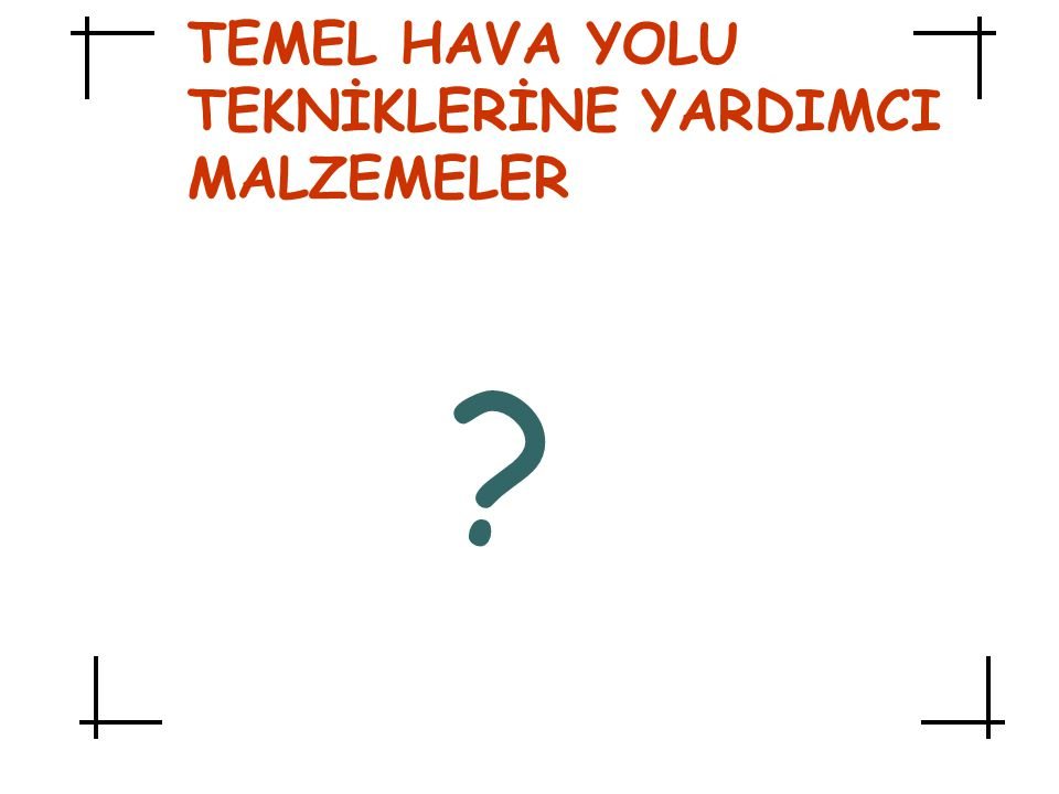 TEMEL HAVA YOLU TEKNİKLERİNE YARDIMCI MALZEMELER