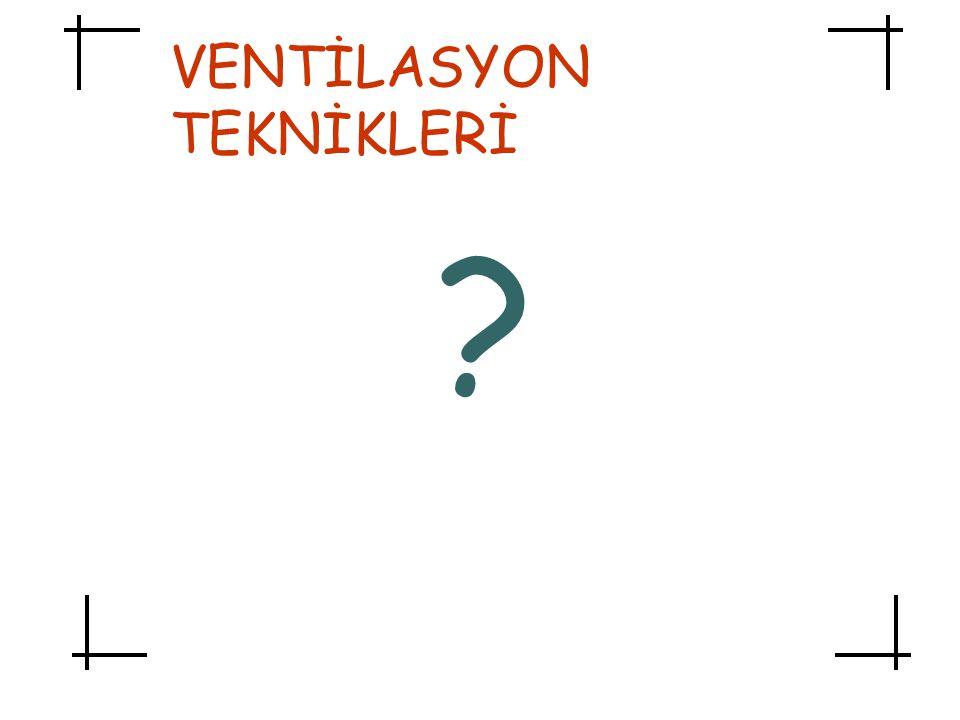 VENTİLASYON TEKNİKLERİ