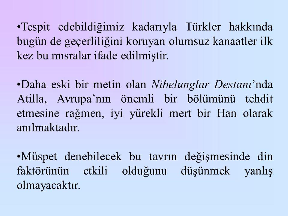 Tespit edebildiğimiz kadarıyla Türkler hakkında bugün de geçerliliğini koruyan olumsuz kanaatler ilk kez bu mısralar ifade edilmiştir.