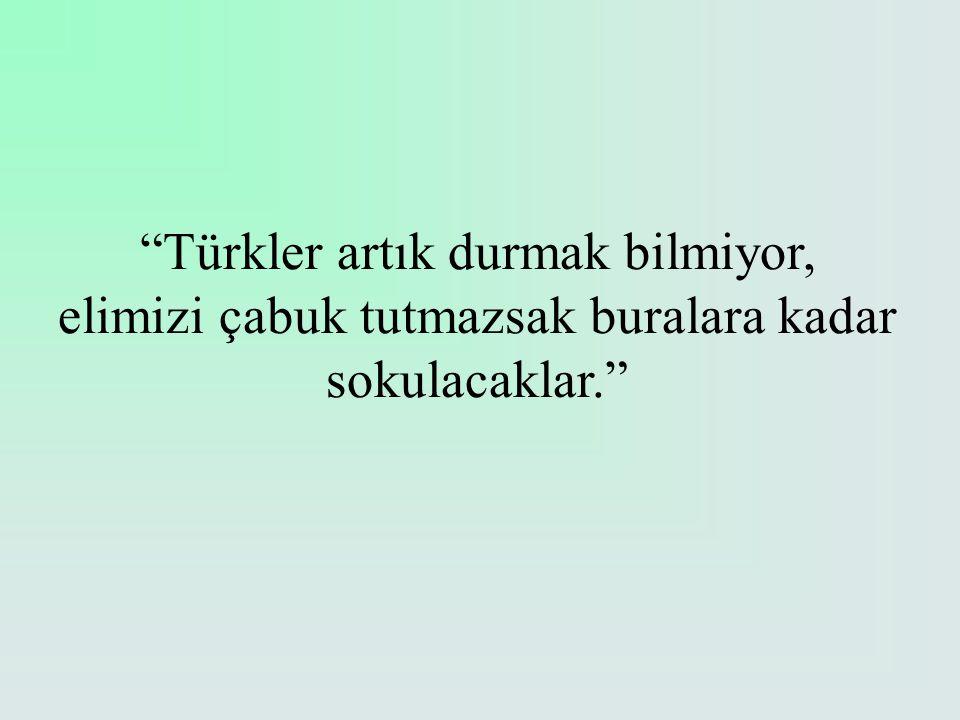 Türkler artık durmak bilmiyor,