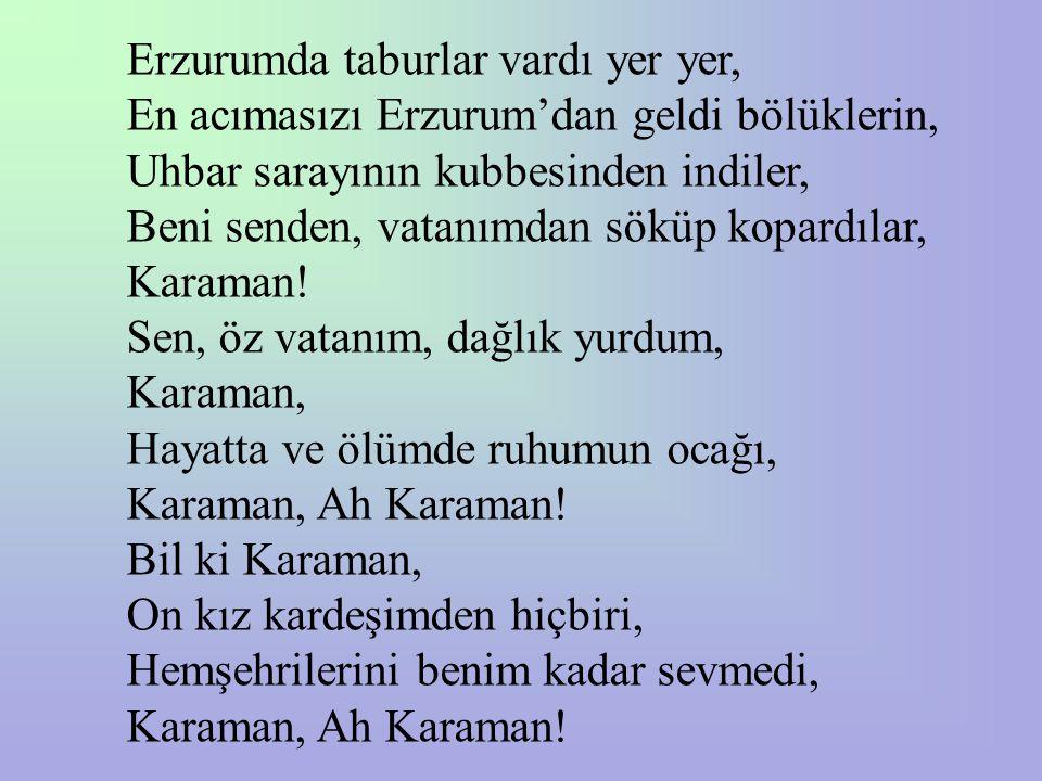 Erzurumda taburlar vardı yer yer,