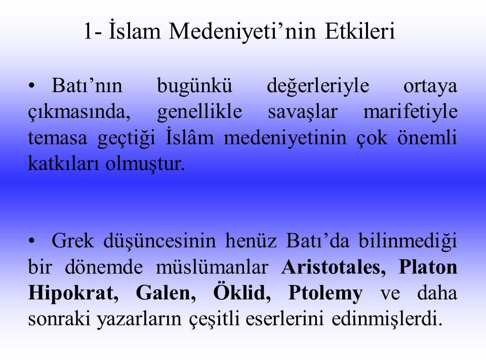 1- İslam Medeniyeti'nin Etkileri