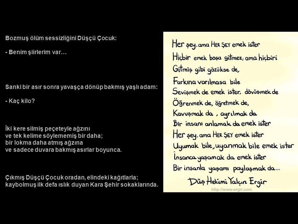 Bozmuş ölüm sessizliğini Düşçü Çocuk: