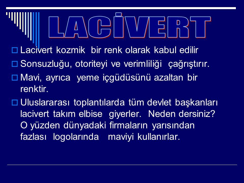 LACİVERT Lacivert kozmik bir renk olarak kabul edilir