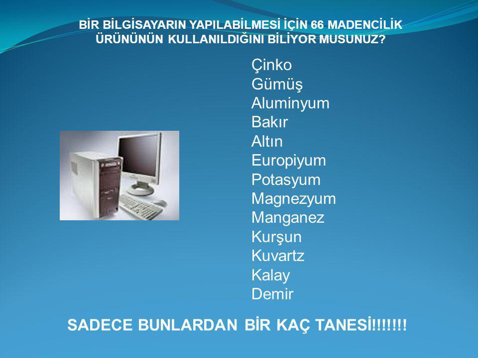 SADECE BUNLARDAN BİR KAÇ TANESİ!!!!!!!