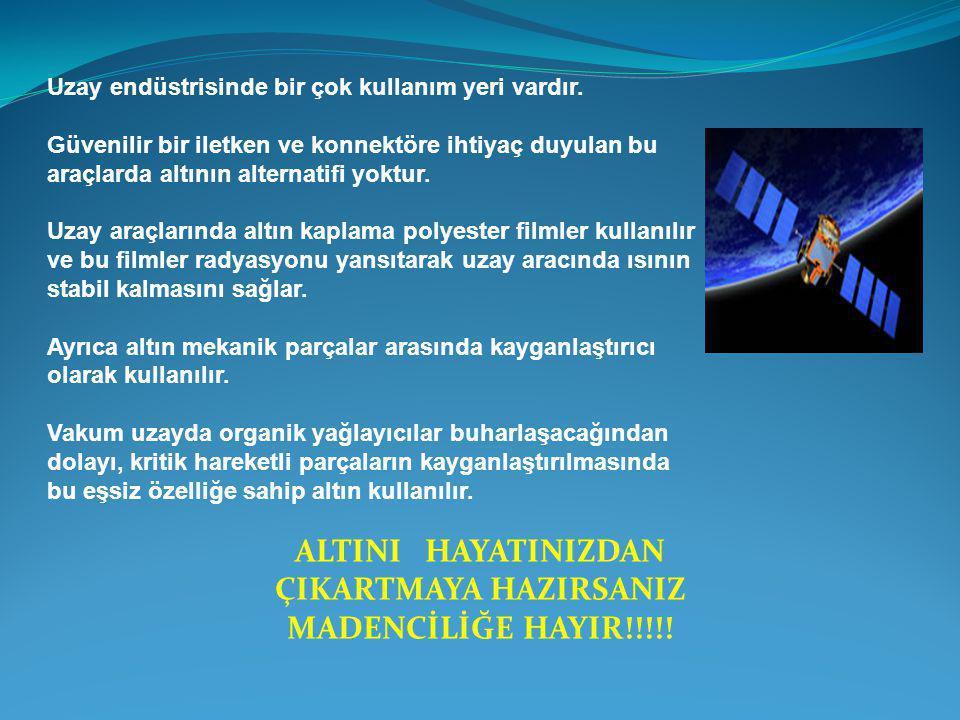 ALTINI HAYATINIZDAN ÇIKARTMAYA HAZIRSANIZ MADENCİLİĞE HAYIR!!!!!