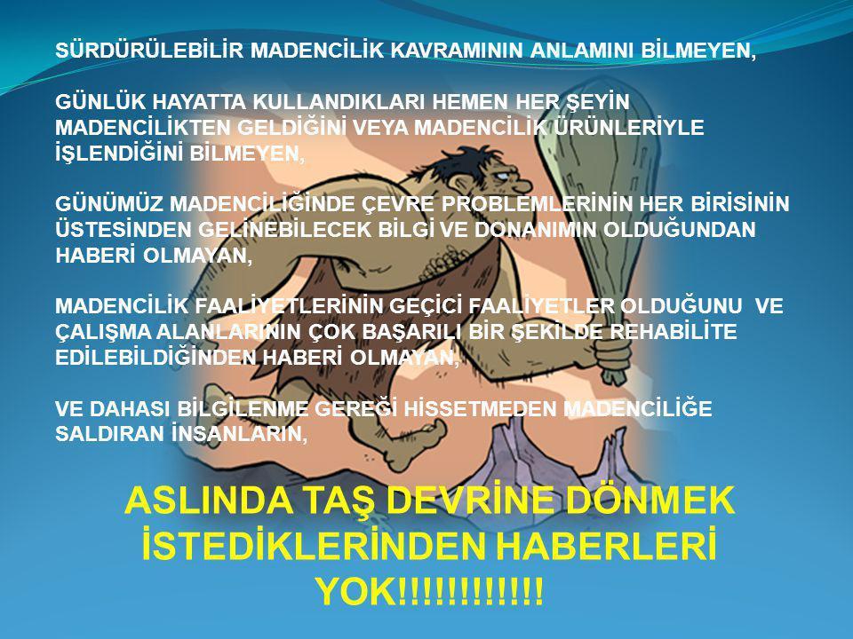 ASLINDA TAŞ DEVRİNE DÖNMEK İSTEDİKLERİNDEN HABERLERİ YOK!!!!!!!!!!!!