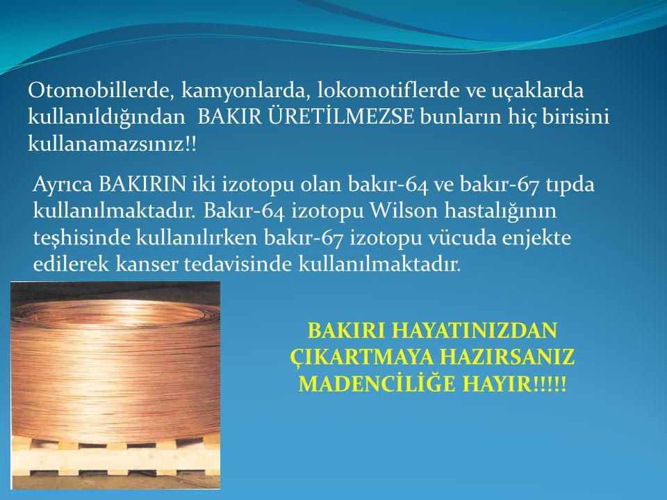 BAKIRI HAYATINIZDAN ÇIKARTMAYA HAZIRSANIZ MADENCİLİĞE HAYIR!!!!!