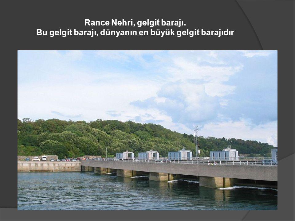 Rance Nehri, gelgit barajı