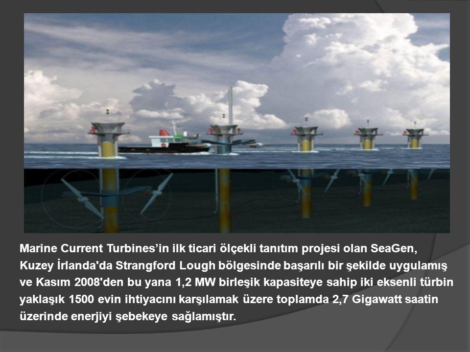 Marine Current Turbines'in ilk ticari ölçekli tanıtım projesi olan SeaGen, Kuzey İrlanda da Strangford Lough bölgesinde başarılı bir şekilde uygulamış ve Kasım 2008 den bu yana 1,2 MW birleşik kapasiteye sahip iki eksenli türbin yaklaşık 1500 evin ihtiyacını karşılamak üzere toplamda 2,7 Gigawatt saatin üzerinde enerjiyi şebekeye sağlamıştır.