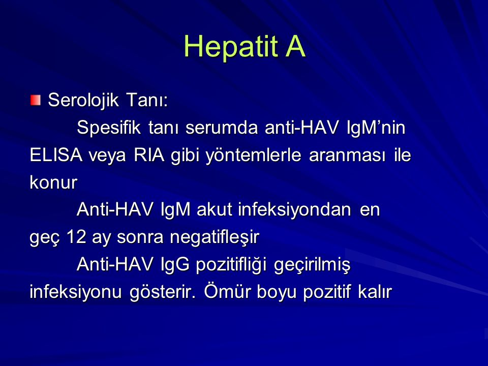 Hepatit A Serolojik Tanı: Spesifik tanı serumda anti-HAV IgM'nin