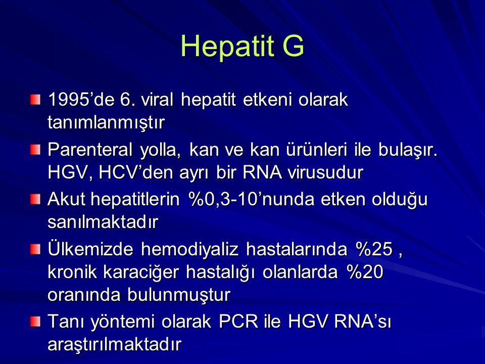 Hepatit G 1995'de 6. viral hepatit etkeni olarak tanımlanmıştır