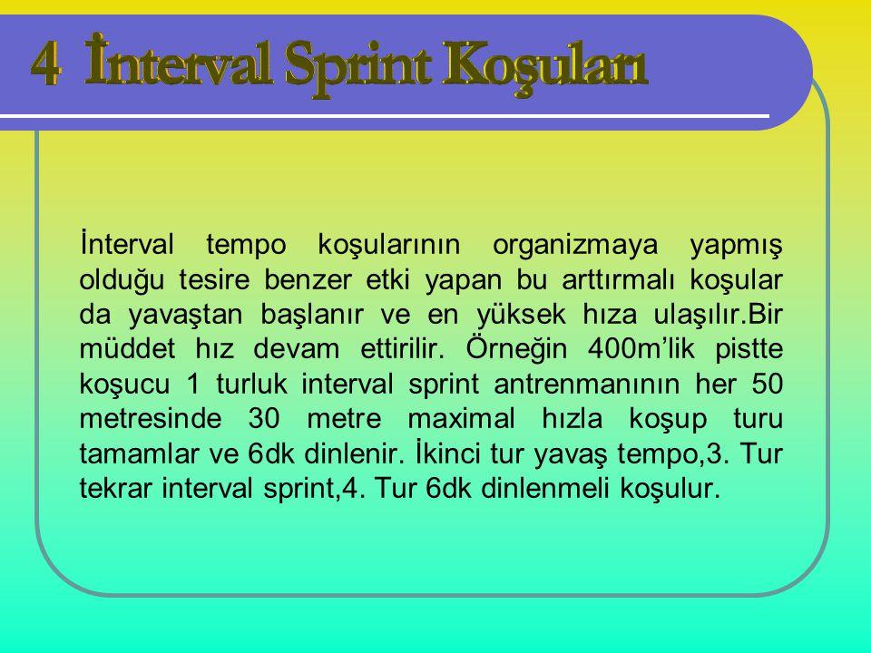 İnterval tempo koşularının organizmaya yapmış olduğu tesire benzer etki yapan bu arttırmalı koşular da yavaştan başlanır ve en yüksek hıza ulaşılır.Bir müddet hız devam ettirilir.