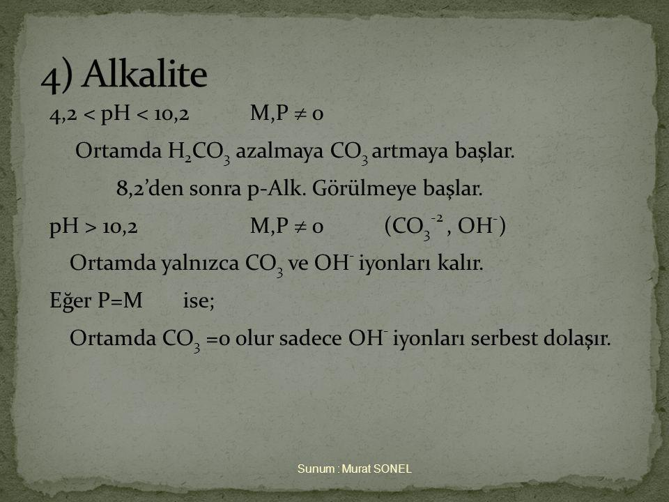 4) Alkalite 4,2 < pH < 10,2 M,P  0