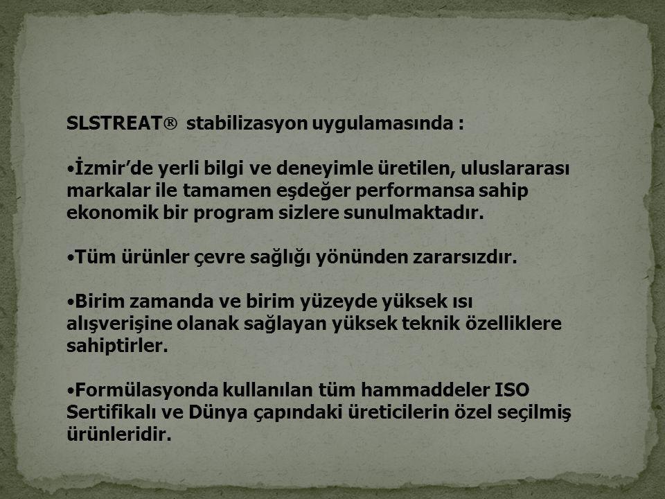 SLSTREAT stabilizasyon uygulamasında :