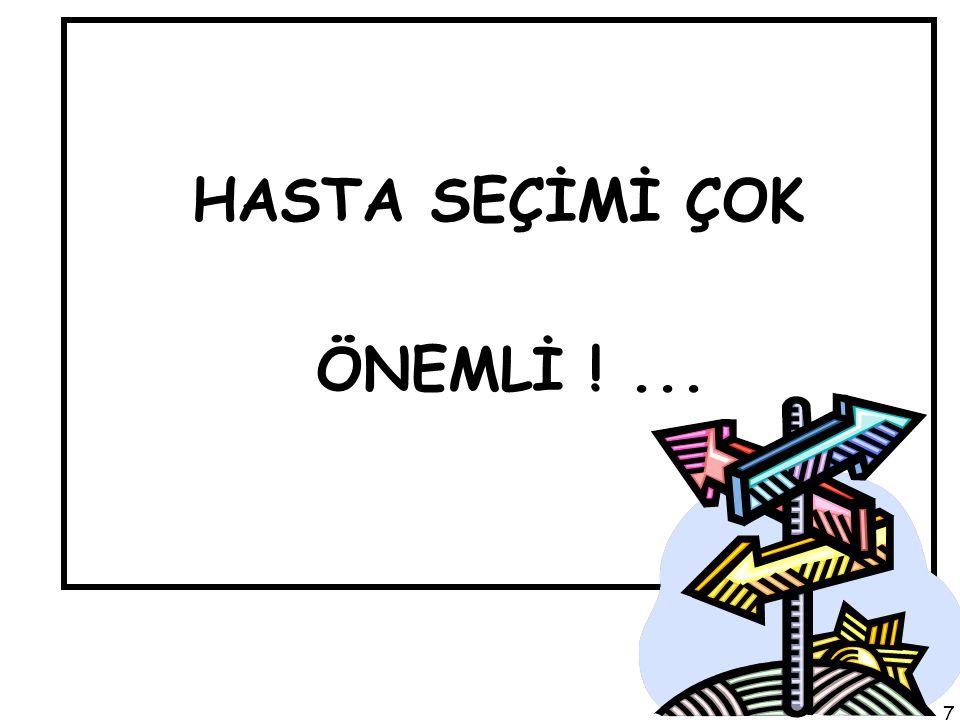 HASTA SEÇİMİ ÇOK ÖNEMLİ ! ...