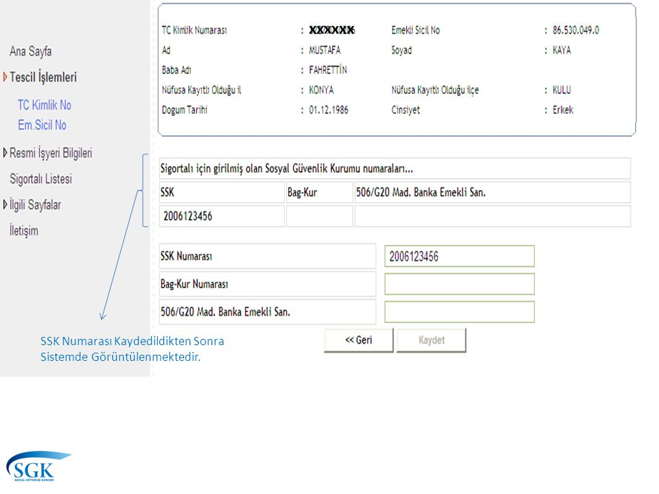 xxxxxx 2006123456 SSK Numarası Kaydedildikten Sonra