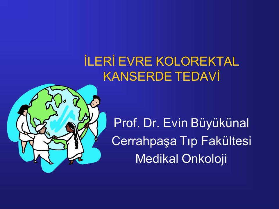 İLERİ EVRE KOLOREKTAL KANSERDE TEDAVİ