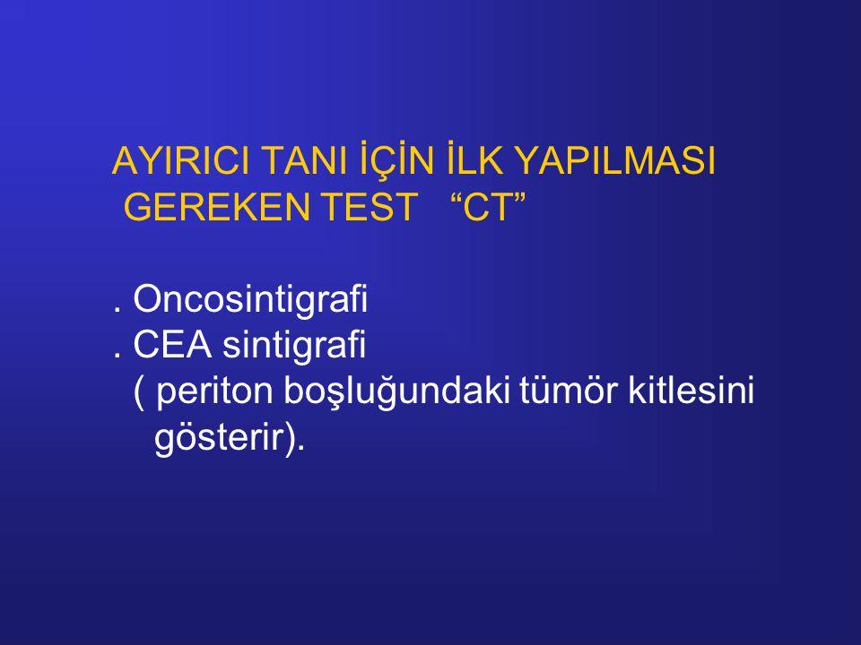 AYIRICI TANI İÇİN İLK YAPILMASI GEREKEN TEST CT . Oncosintigrafi
