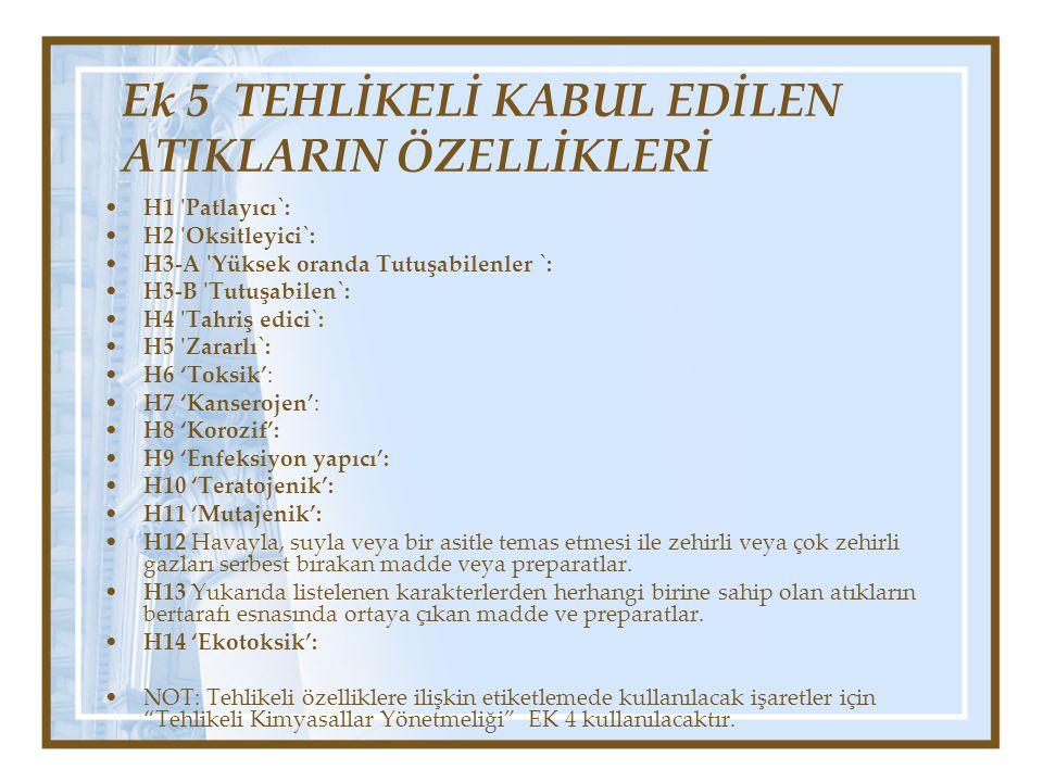 Ek 5 TEHLİKELİ KABUL EDİLEN ATIKLARIN ÖZELLİKLERİ