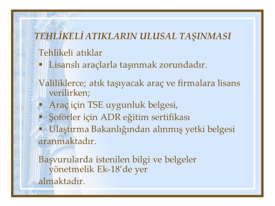 TEHLİKELİ ATIKLARIN ULUSAL TAŞINMASI