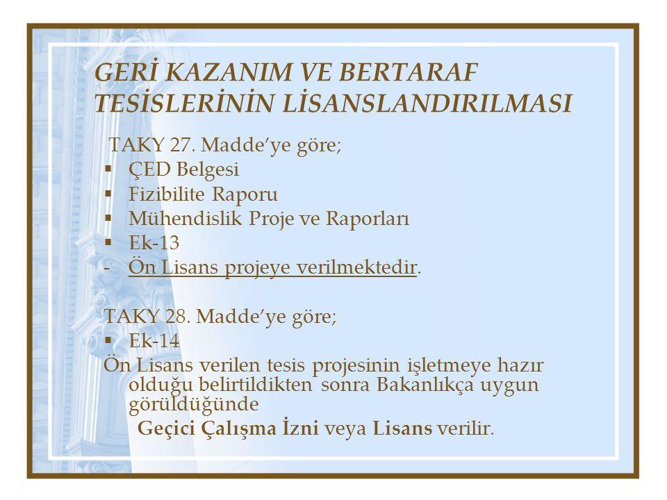 GERİ KAZANIM VE BERTARAF TESİSLERİNİN LİSANSLANDIRILMASI