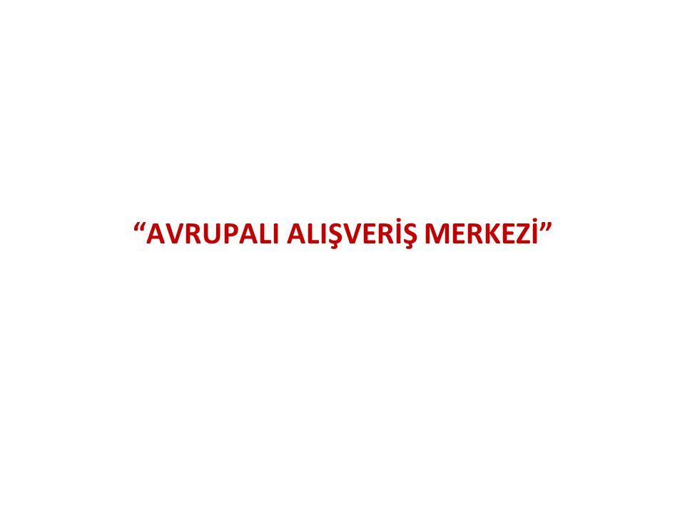 AVRUPALI ALIŞVERİŞ MERKEZİ