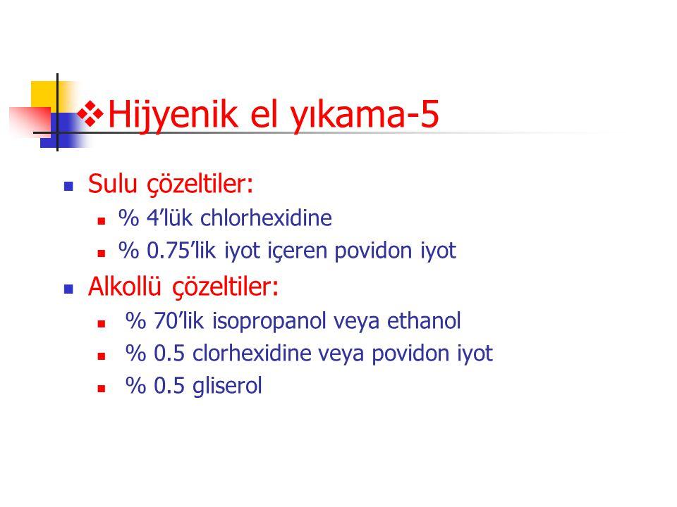 Hijyenik el yıkama-5 Sulu çözeltiler: Alkollü çözeltiler: