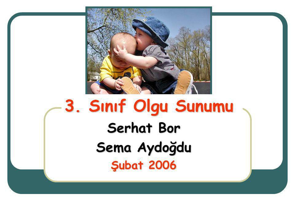 Serhat Bor Sema Aydoğdu Şubat 2006