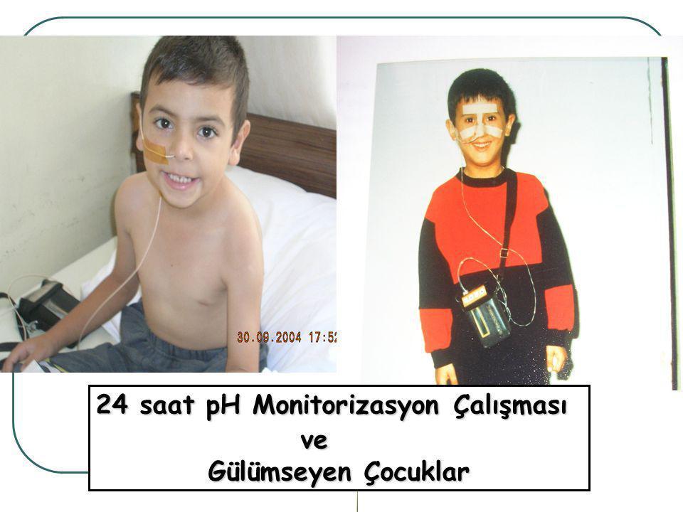 24 saat pH Monitorizasyon Çalışması ve Gülümseyen Çocuklar