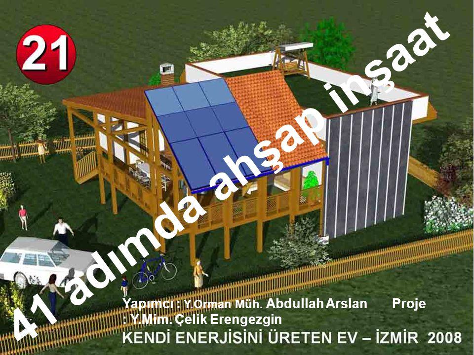 41 adımda ahşap inşaat Yapımcı : Y.Orman Müh. Abdullah Arslan Proje : Y.Mim.