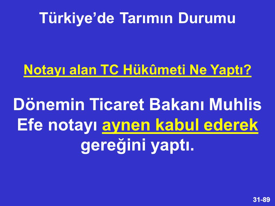 Türkiye'de Tarımın Durumu Notayı alan TC Hükûmeti Ne Yaptı