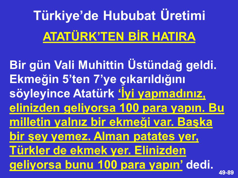 Türkiye'de Hububat Üretimi ATATÜRK'TEN BİR HATIRA