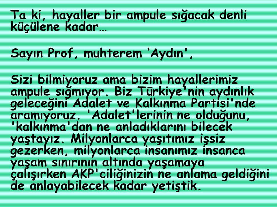 Sayın Prof, muhterem 'Aydın ,