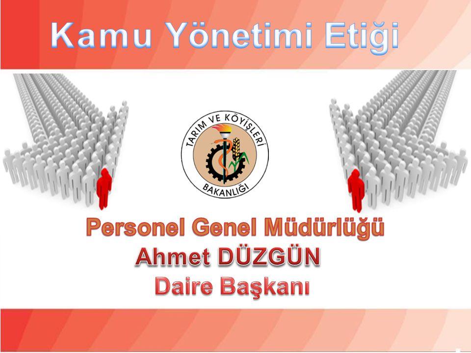 Kamu Yönetimi Etiği Personel Genel Müdürlüğü Ahmet DÜZGÜN