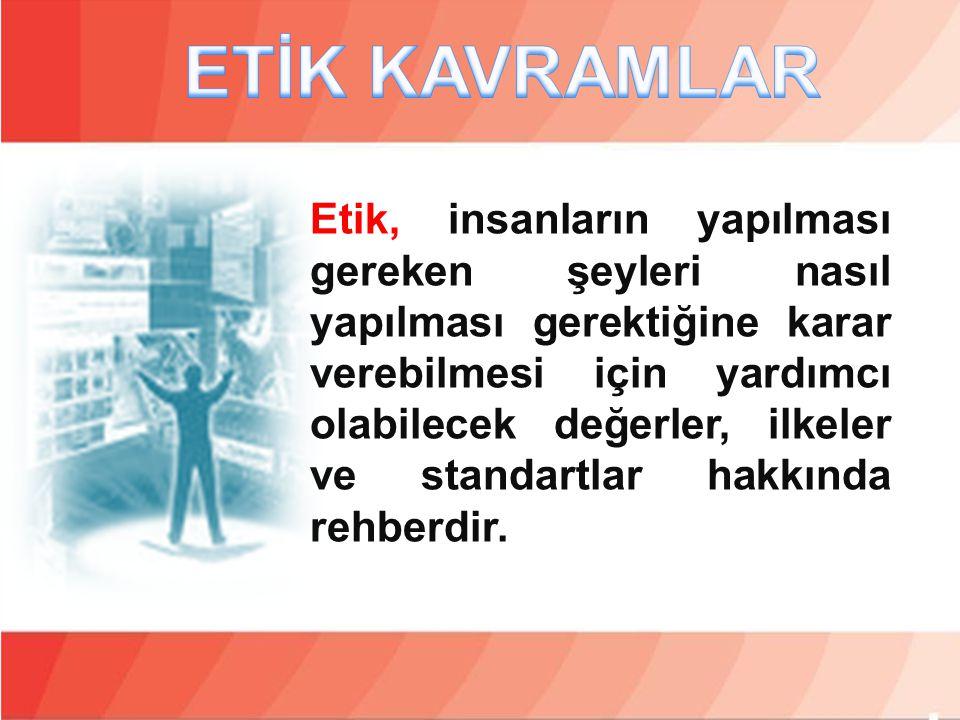 ETİK KAVRAMLAR